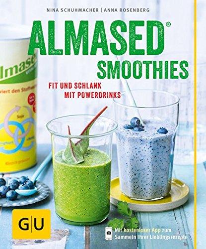 Almased-Smoothies: Fit und schlank mit Powerdrinks (GU Diät & Gesundheit)