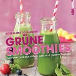 Grüne Smoothies: Der Powerdrink aus süßem Obst und grünem Gemüse