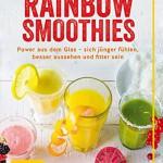 Rainbow Smoothies: Mit Kräutern und Gewürzen zu mehr Gesundheit und Wohlbefinden (GU Diät & Gesundheit)