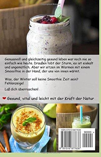 Winterblues Smoothies - 50 leichte Powerdrinks aus der Natur: Herbst / Winter Rezepte für Vitalität und Genuss