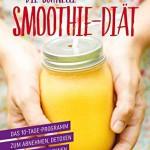 Die schnelle Smoothie-Diät: Das 10-Tage-Programm zum Abnehmen (Smoothies zum Abnehmen)