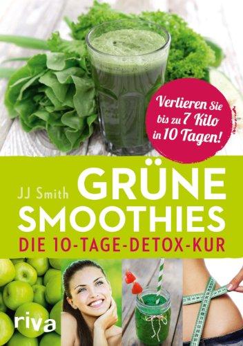Grüne Smoothies: Die 10-Tage-Detox-Kur