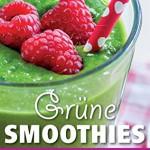 Grüne Smoothies - Die besten Rezepte: 99 x gesund, einfach, schnell und lecker